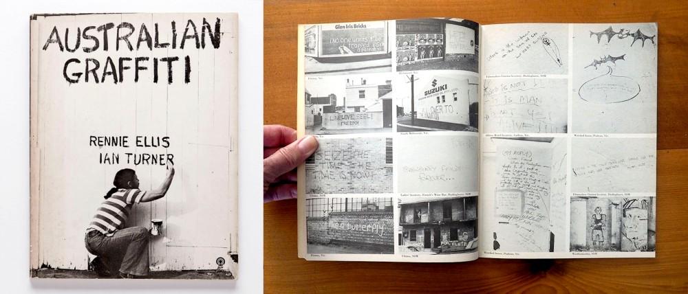 Rennie Ellis' + Ian Turner's book Australian Graffiti
